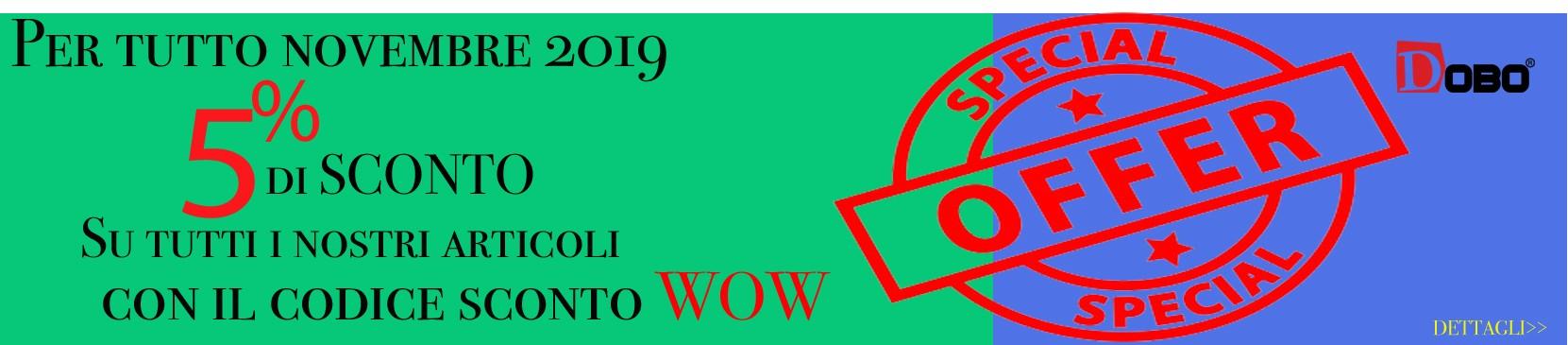 Sconto del 5% su tutto l'inventario DOBO utilizzando al momento del pagamento il codice WOW